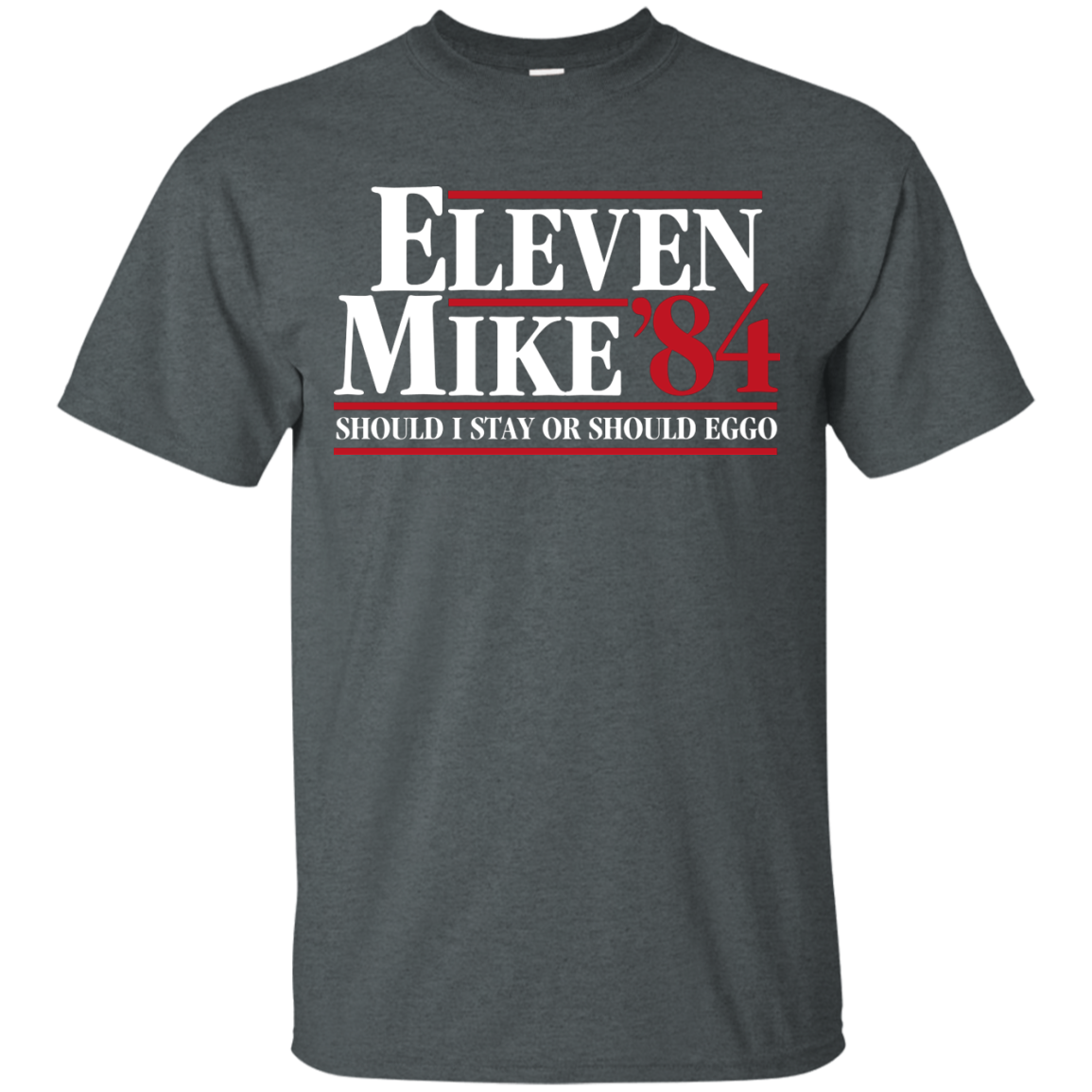 Eleven Mike 84 - Should I Stay or Should Eggo T-Shirt