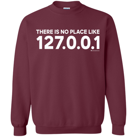 There Is No Place Like 127.0.0.1 Crewneck Sweatshirt