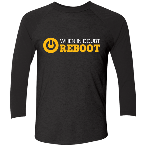 When In Doubt Reboot Men's Triblend 3/4 Sleeve