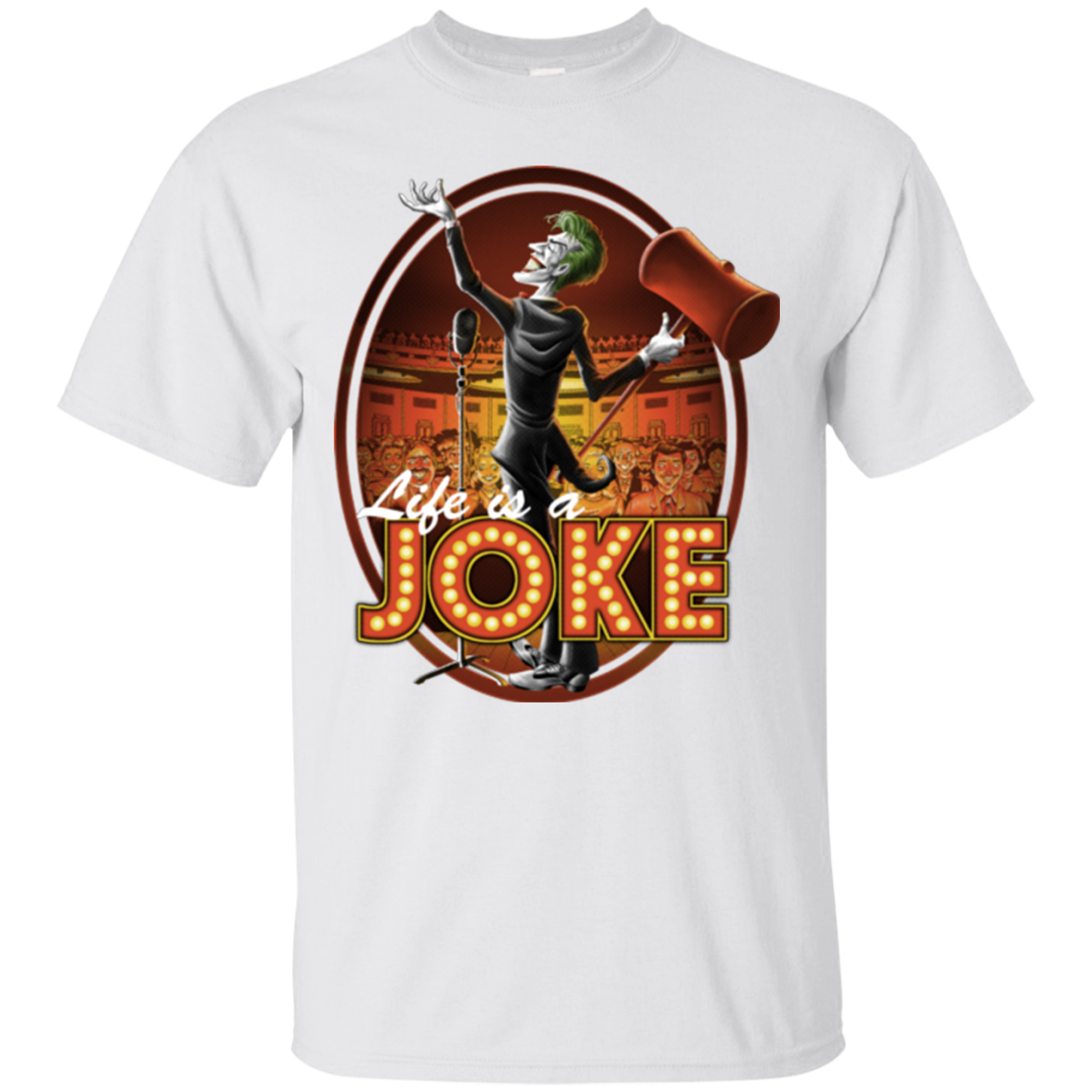 Life Is A Joke T-Shirt