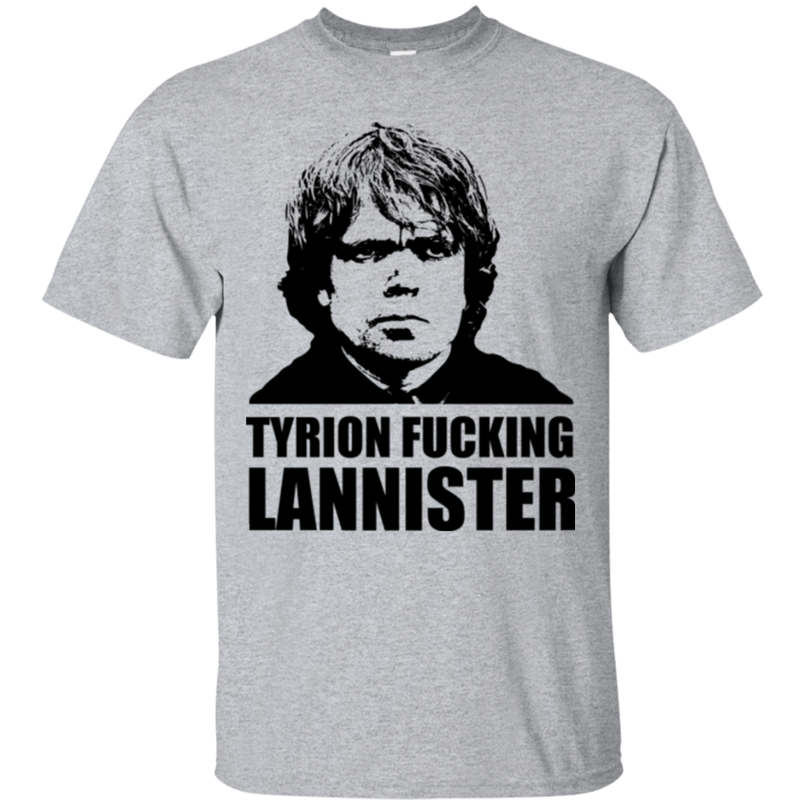 b8d99943 Tyrion fucking Lannister T-Shirt – Pop Up Tee