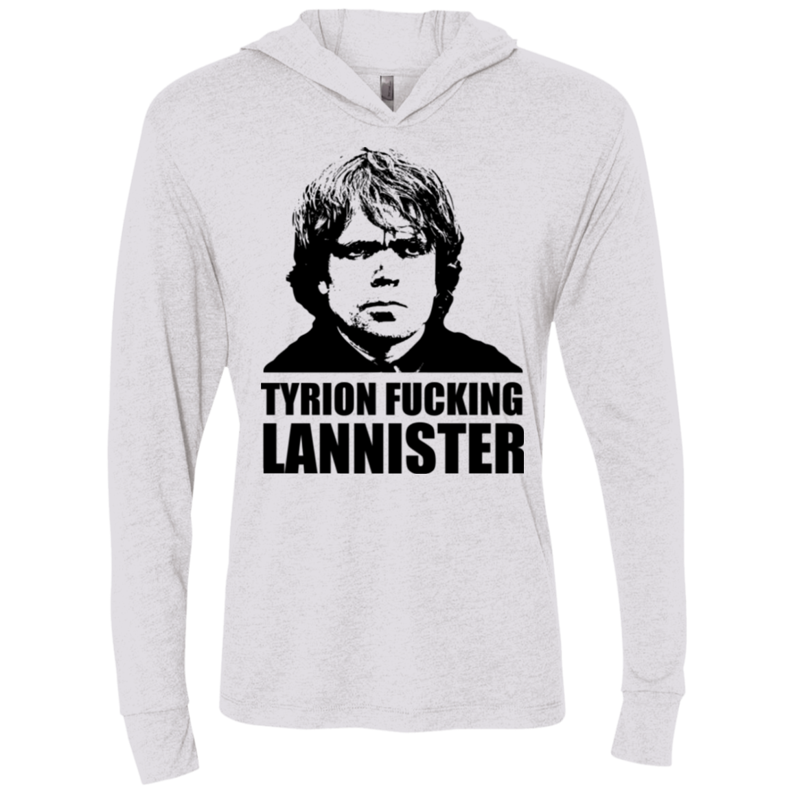 Tyrion fucking Lannister Triblend Long Sleeve Hoodie Tee