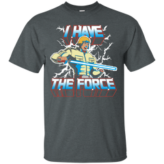 I Have the Force T-Shirt
