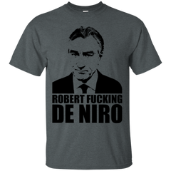 Robert Fucking DeNiro T-Shirt