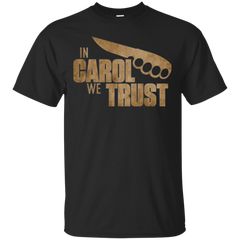 In Carol We Trust T-Shirt