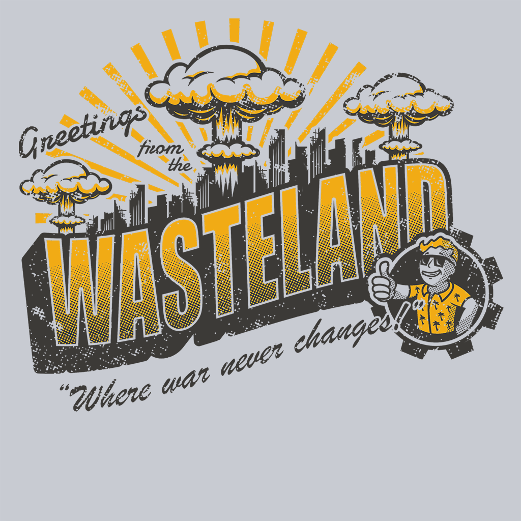 Greetings from the Wasteland