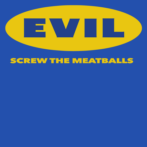 EVIL Screw the Meatballs