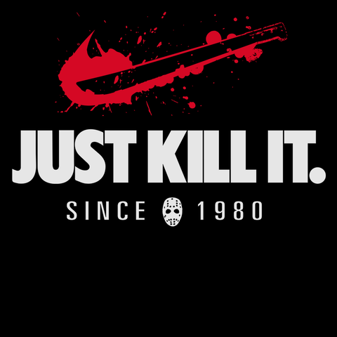 Just Kill It