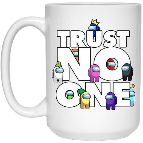 Drinkware White / One Size Among Us Trust No One 15oz Mug