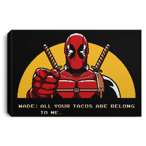 "Housewares Black / 12"" x 8"" All Your Tacos Are Belong To Me Premium Landscape Canvas"
