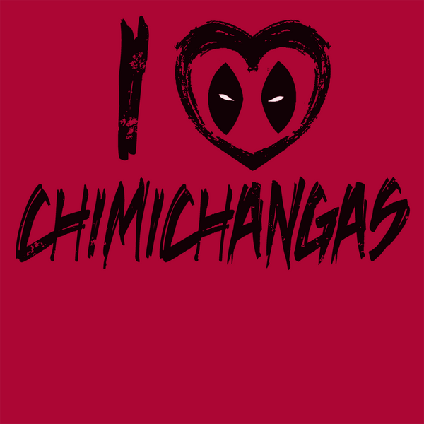 I Love Chimichangas