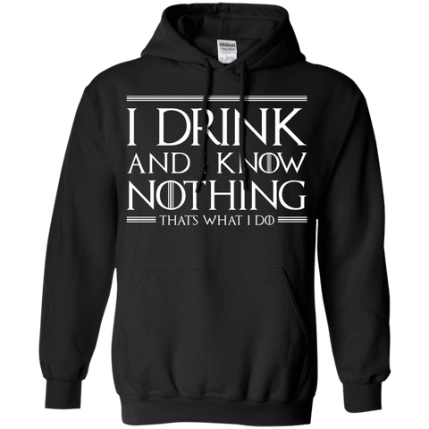 I Drink & I Know Nothing Pullover Hoodie