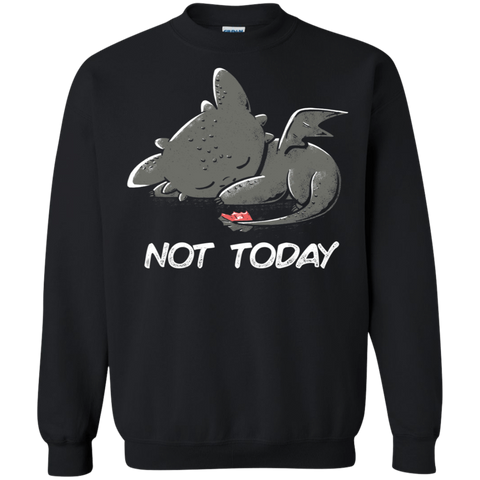 Toothless Not Today Crewneck Sweatshirt