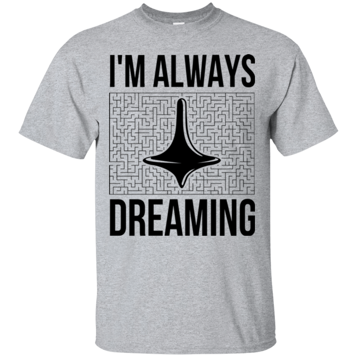Always dreaming T-Shirt