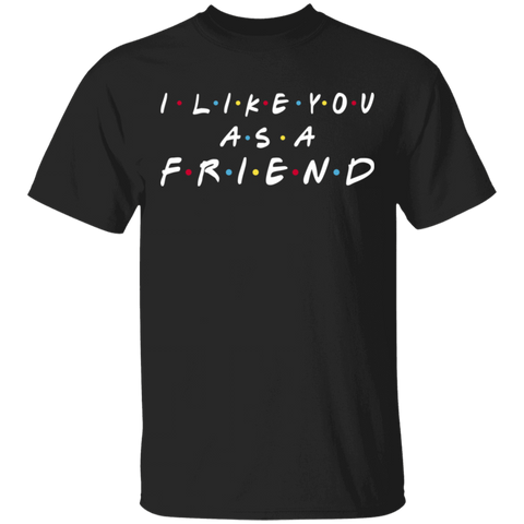 As A Friend T-Shirt