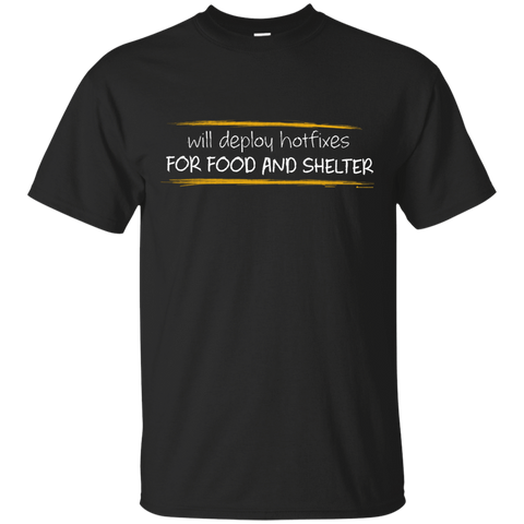 Deploying Hotfixes For Food And Shelter T-Shirt