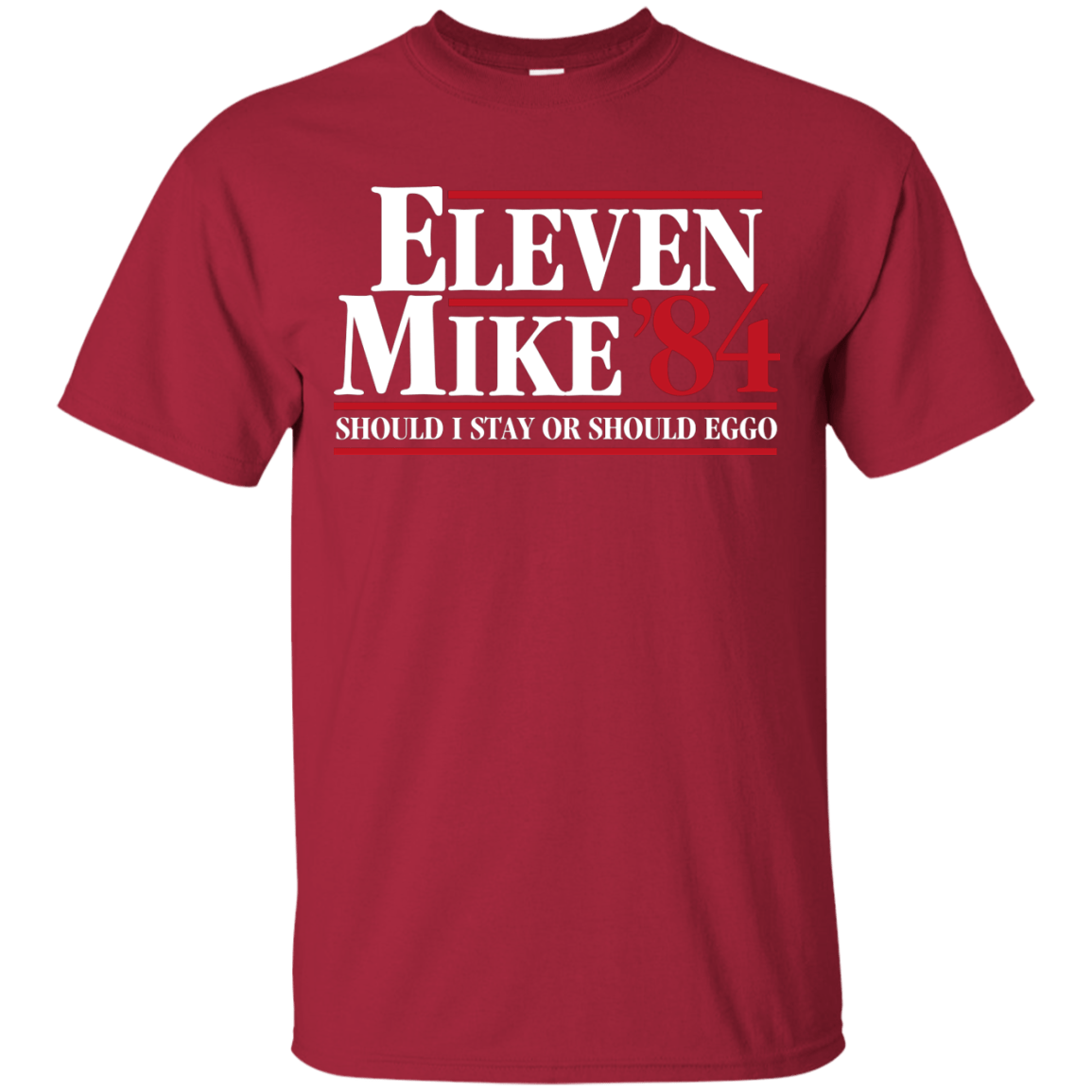 T-Shirts Cardinal / Small Eleven Mike 84 - Should I Stay or Should Eggo T-Shirt