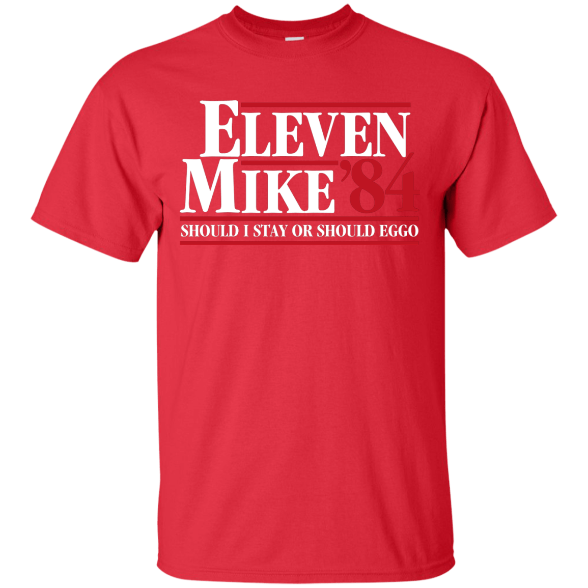 T-Shirts Red / Small Eleven Mike 84 - Should I Stay or Should Eggo T-Shirt