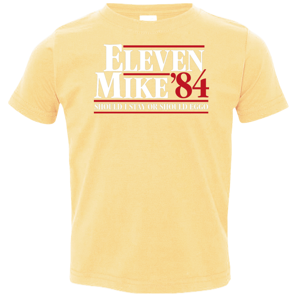 T-Shirts Butter / 2T Eleven Mike 84 - Should I Stay or Should Eggo Toddler Premium T-Shirt