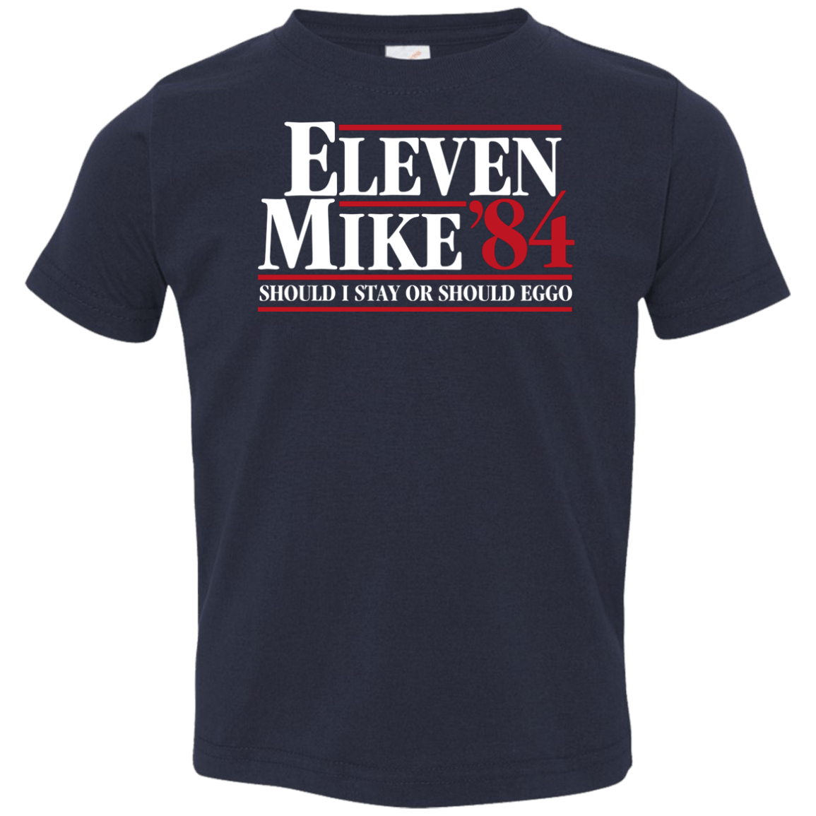 T-Shirts Navy / 2T Eleven Mike 84 - Should I Stay or Should Eggo Toddler Premium T-Shirt