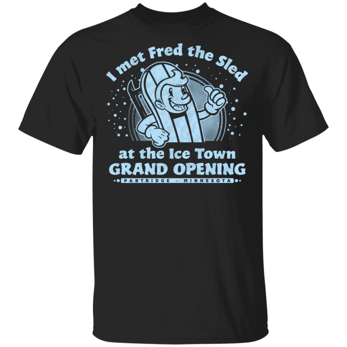 T-Shirts Black / S Fred The Sled GRAND OPENING T-Shirt