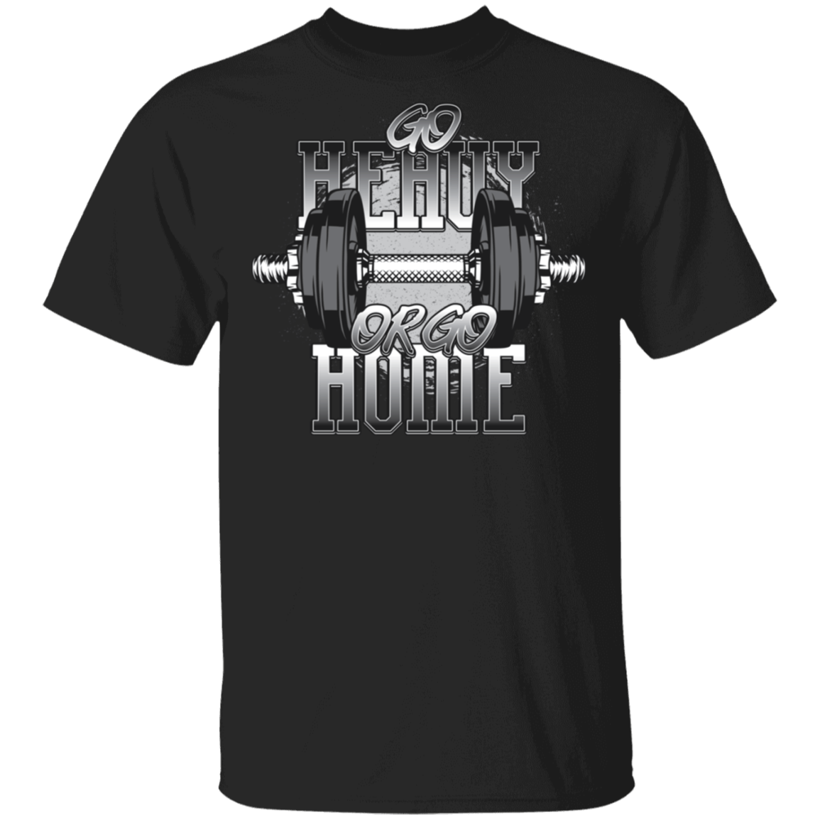 T-Shirts Black / S Go Heavy Or Go Home T-Shirt