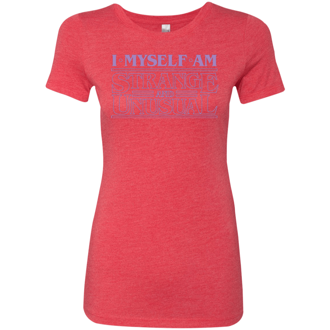 I Myself Am Strange And Unusual Women's Triblend T-Shirt