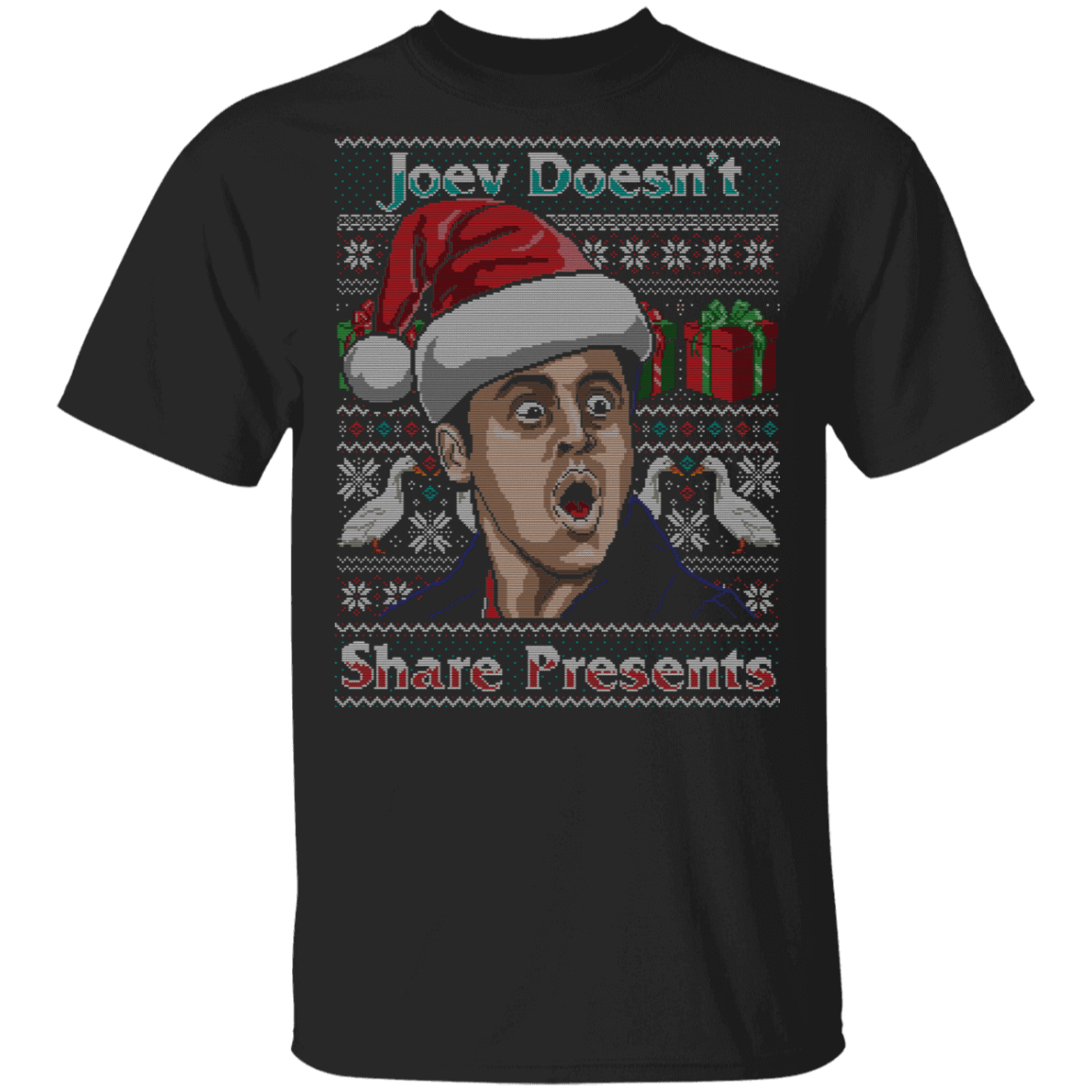 T-Shirts Black / S Joey Doesn't Share Presents Ugly Sweater T-Shirt