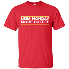 Less Monday More Coffee T-Shirt