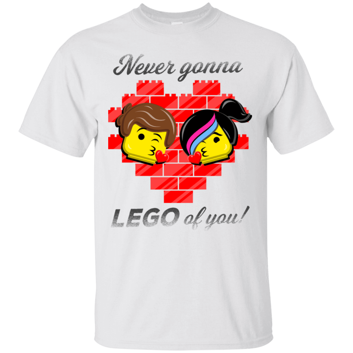 T-Shirts White / S Never LEGO of You T-Shirt