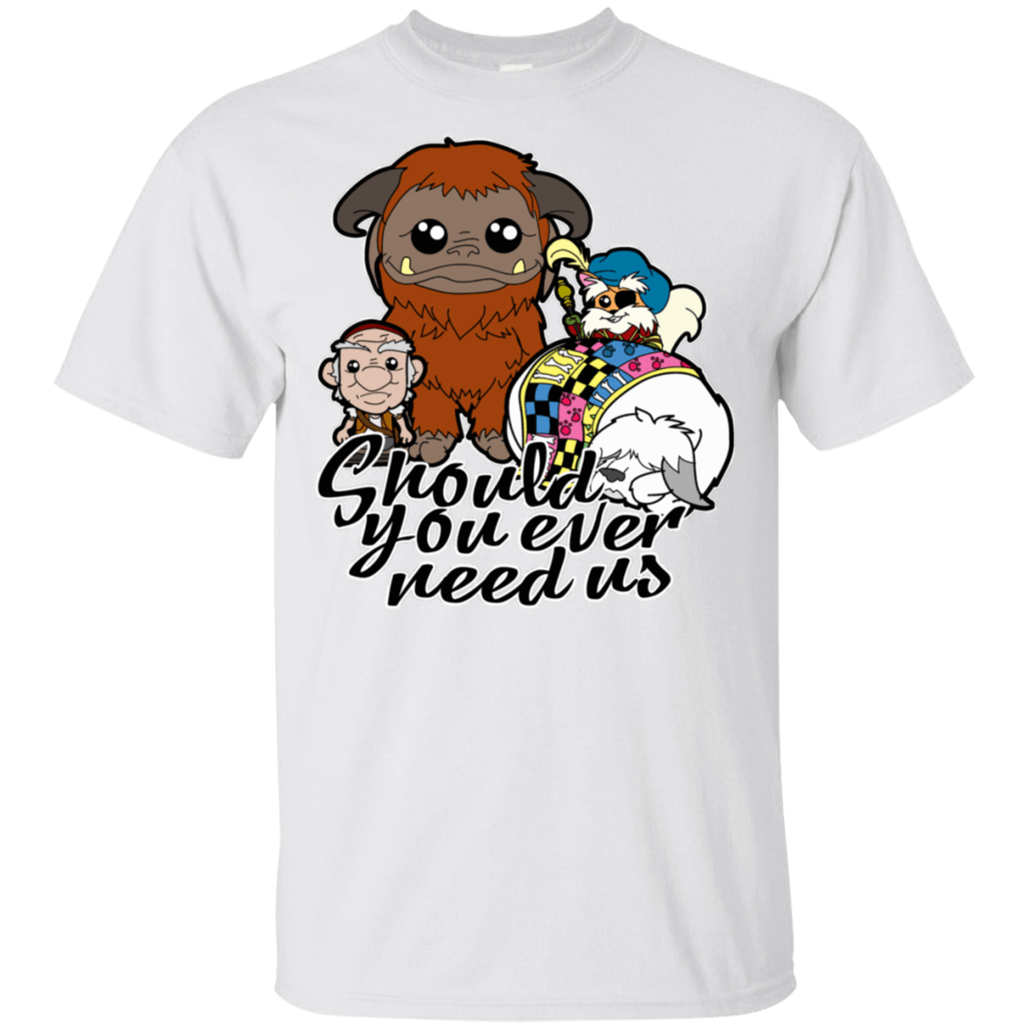 Should You Ever Need Us T-Shirt