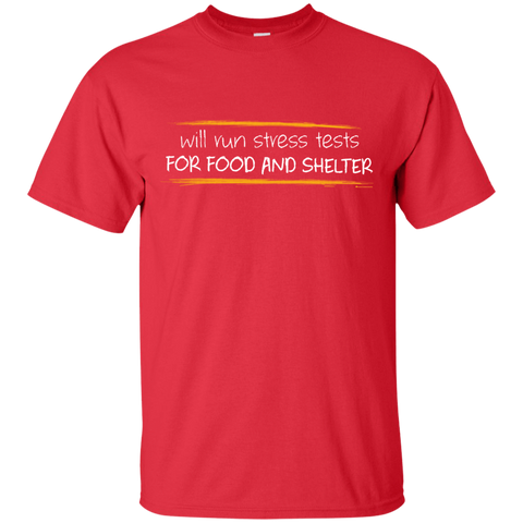 Stress Testing For Food And Shelter T-Shirt