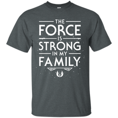 The Force is Strong in my Family T-Shirt