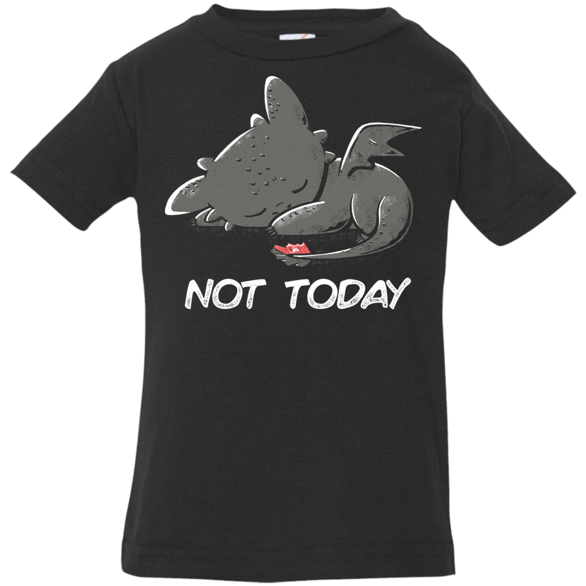 Toothless Not Today Infant Premium T-Shirt