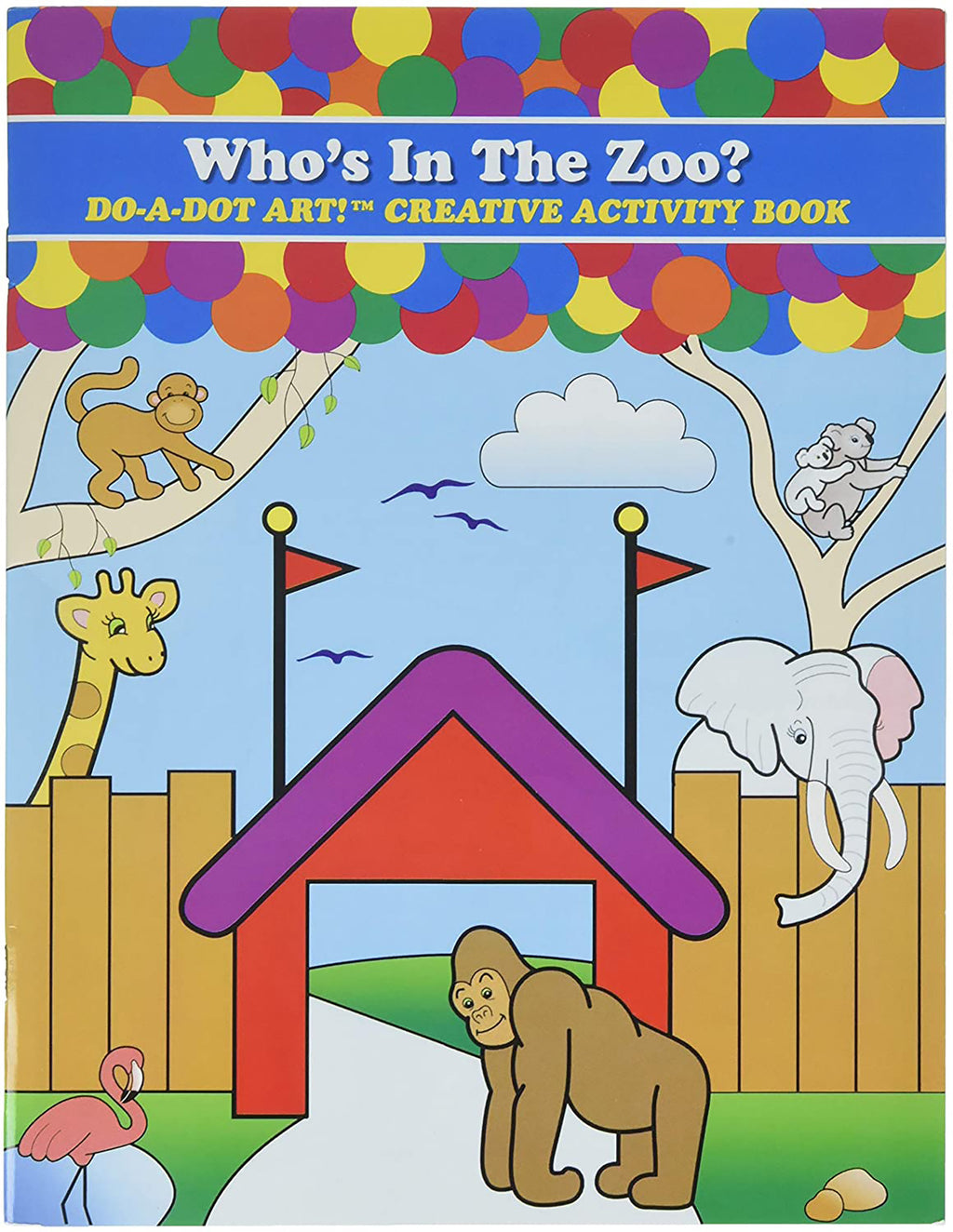 WHO'S IN THE ZOO? DO-A-DOT ACTIVITY BOOK