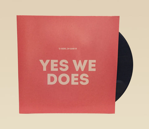 "5/8erl in Ehr'n - YES WE DOES (Vinyl 12"")"