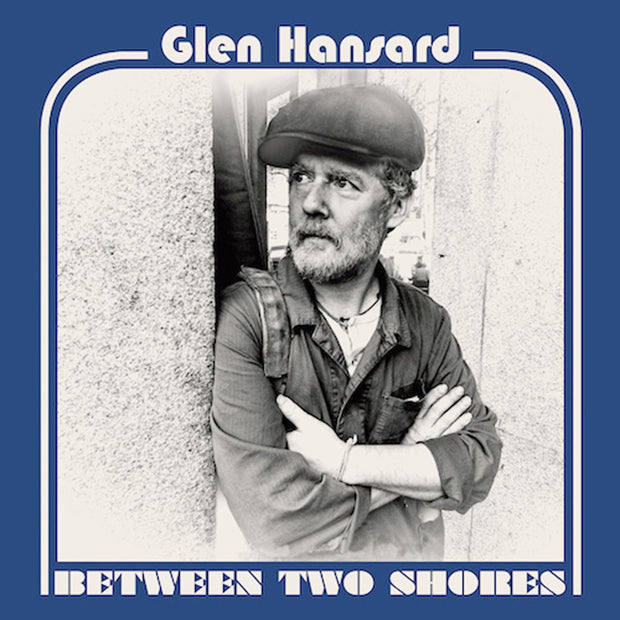 Glen Hansard - Between Two Shores ((LP)