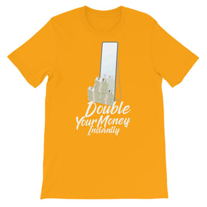 DOUBLE YOUR MONEY INSTANTLY PRINTED T-SHIRT