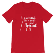 Load image into Gallery viewer, WE CONNECT LIKE A NEEDLE AND THREAD T-SHIRT