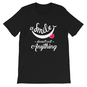 A SMILE DOESN'T COST ANYTHING PRINTED T-SHIRT