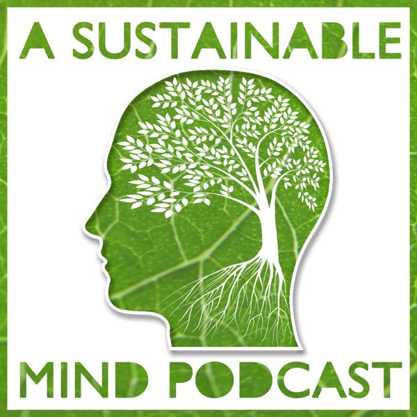 Podcast feature with A Sustainable Mind