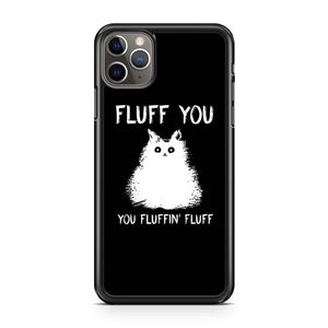 coque custodia cover case fundas hoesjes iphone 11 pro max 5 6 6s 7 8 plus x xs xr se2020 pas cher p9180 Fluff You Kitten You Fluffin Fluff Funny Cat Kitten Iphone 11 Pro Max Case
