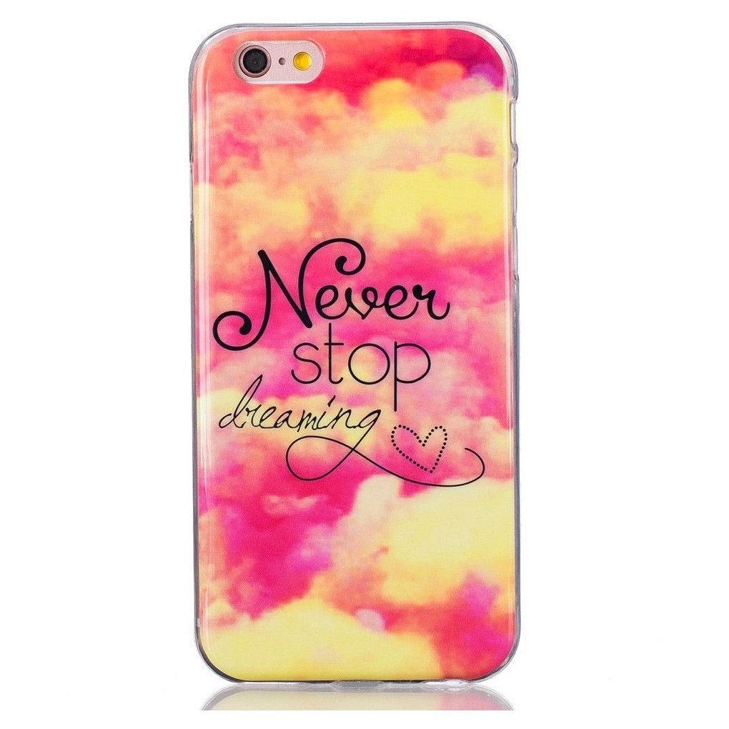 coque iphone 6 never stop dreaming