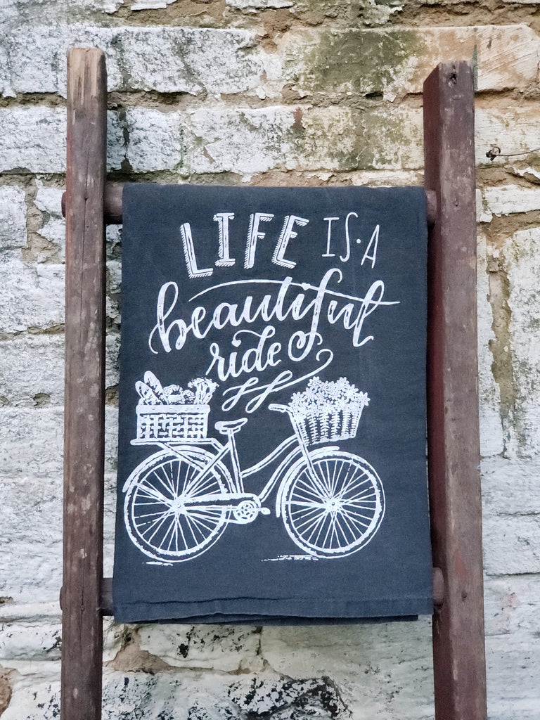 """Life is a Beautiful Ride"" Black Flour Sack Towel"