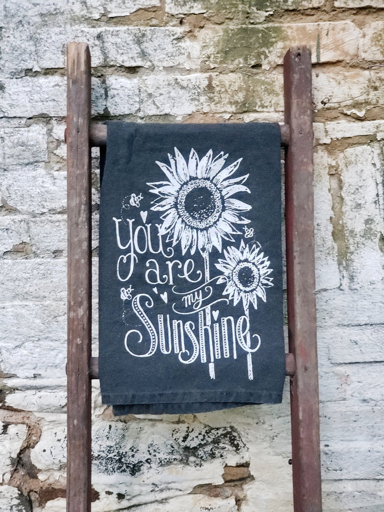 """You Are My Sunshine"" Black Flour Sack Towel"