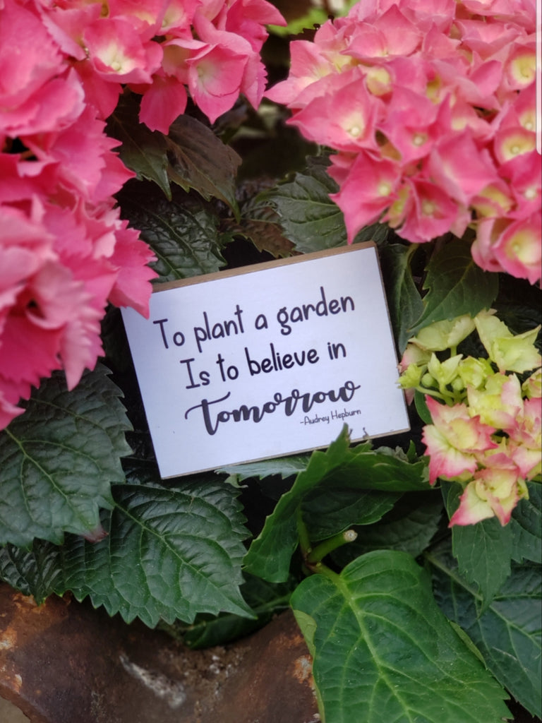 """To Plant a Garden is to Believe in Tomorrow"" Wood Sign"