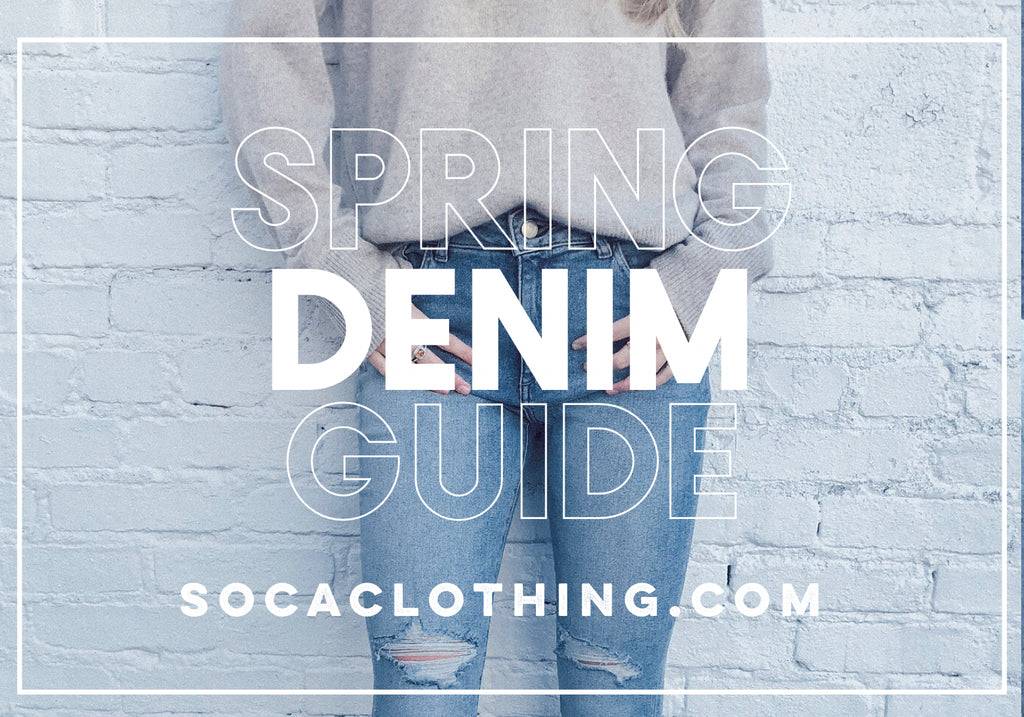 SOCA SPRING 2019 DENIM GUIDE
