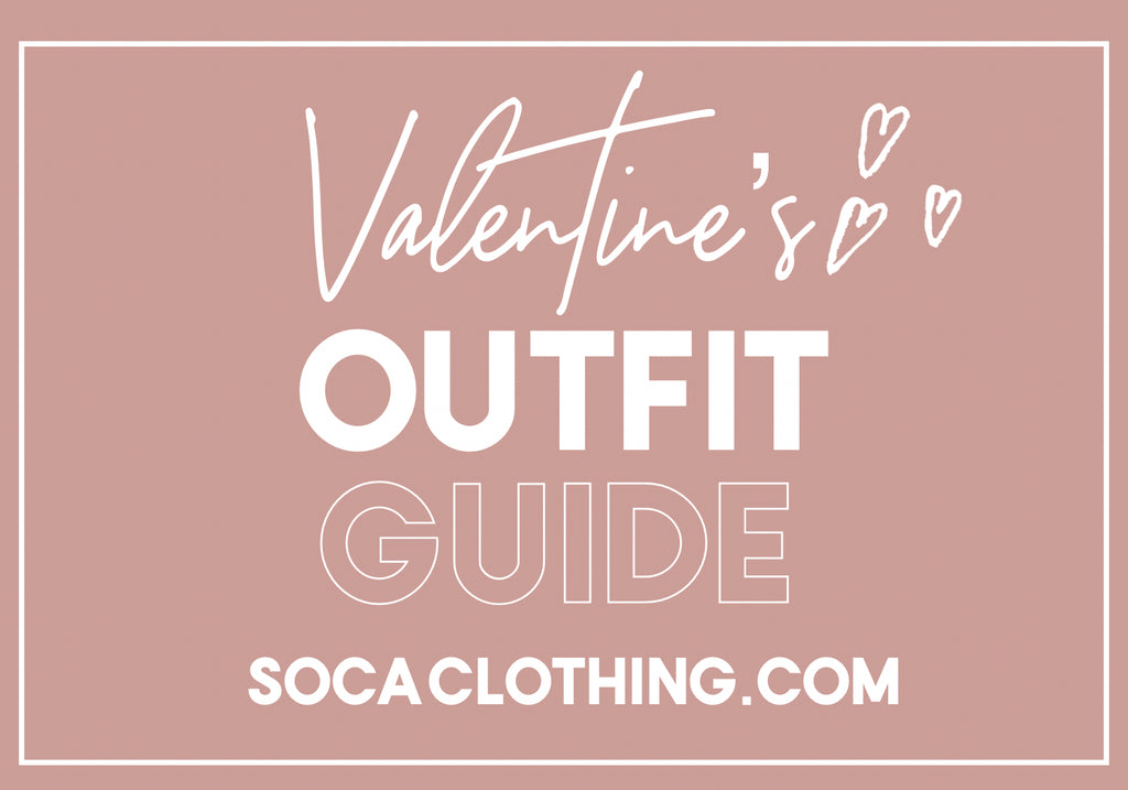VALENTINE'S DAY OUTFIT GUIDE
