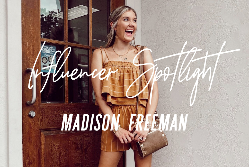 INFLUENCER SPOTLIGHT: MADISON FREEMAN