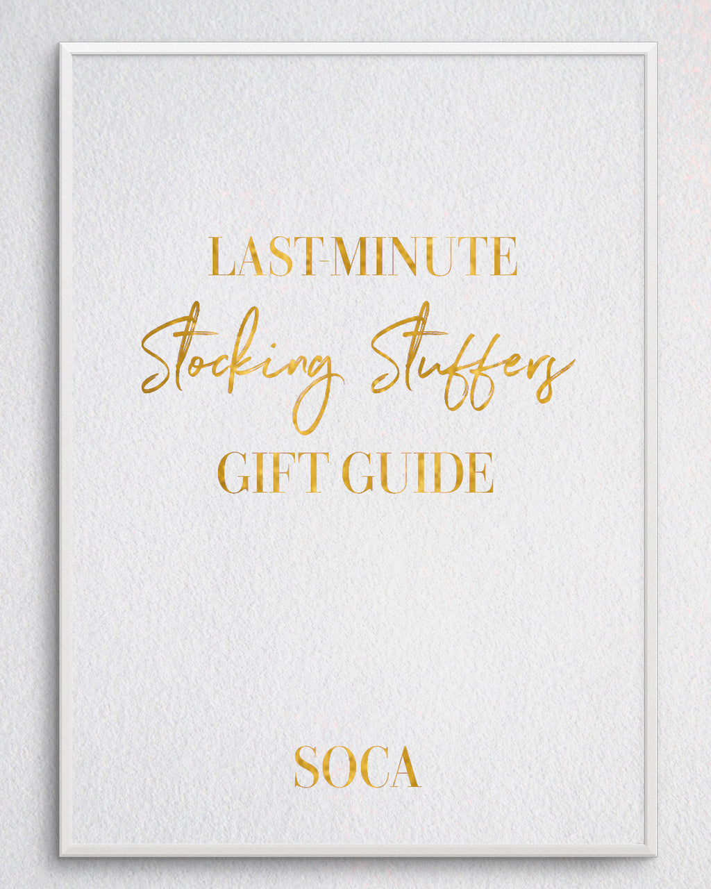 LAST-MINUTE STOCKING STUFFERS AT SOCA